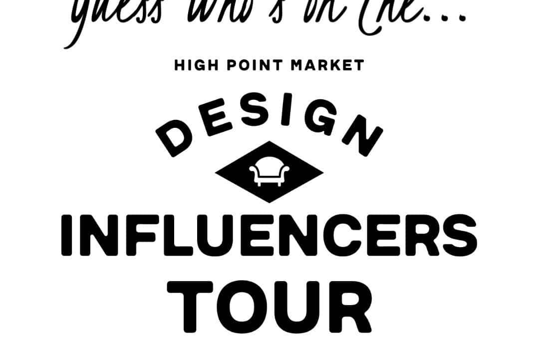 design influencers tour, design bloggers tour, design bloggers conference, high point market design bloggers tour, #hpmkt